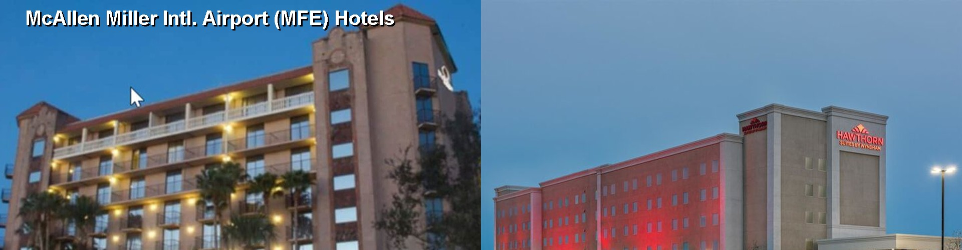 5 Best Hotels near McAllen Miller Intl. Airport (MFE)