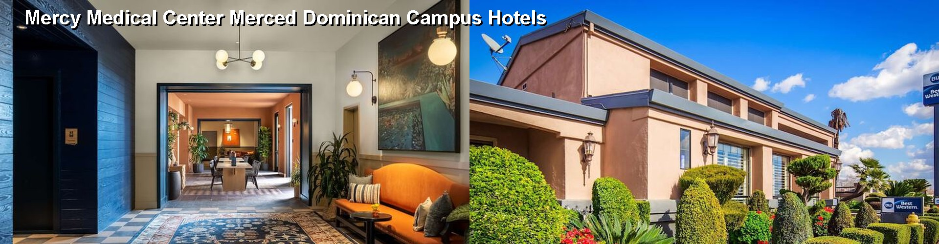 4 Best Hotels near Mercy Medical Center Merced Dominican Campus
