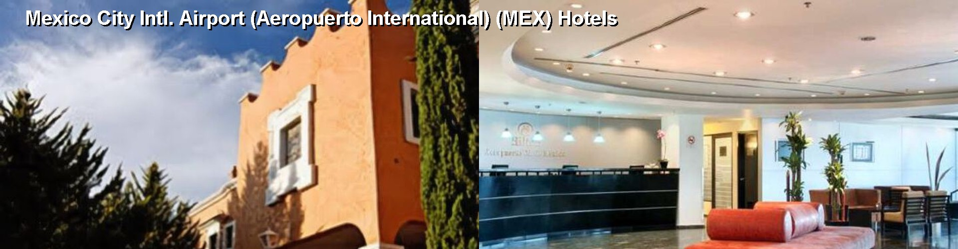 5 Best Hotels near Mexico City Intl. Airport (Aeropuerto International) (MEX)