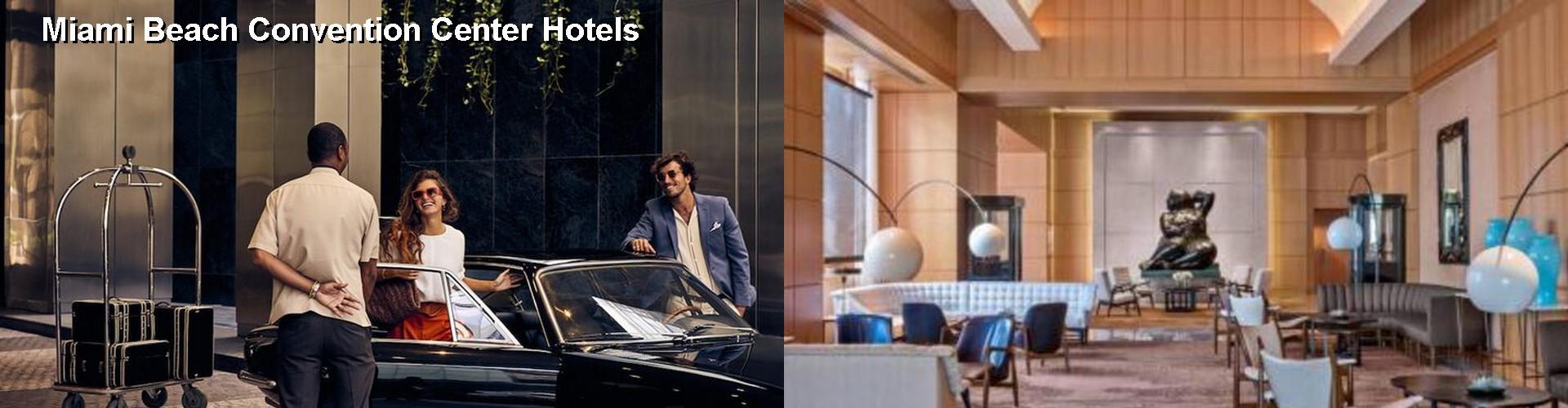 5 Best Hotels Near Miami Beach Convention Center