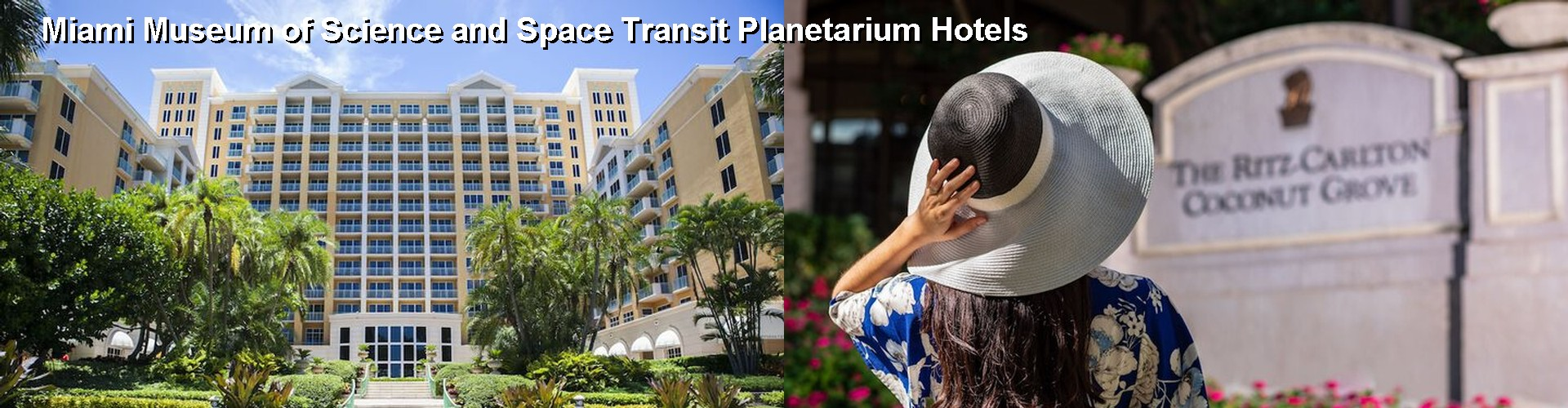 5 Best Hotels near Miami Museum of Science and Space Transit Planetarium