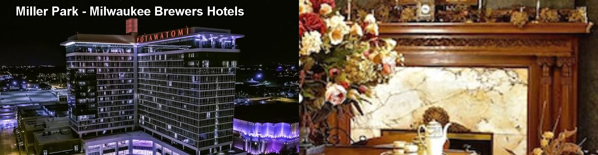 5 Best Hotels near Miller Park - Milwaukee Brewers