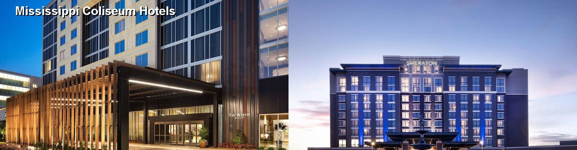 5 Best Hotels Near Mississippi Coliseum