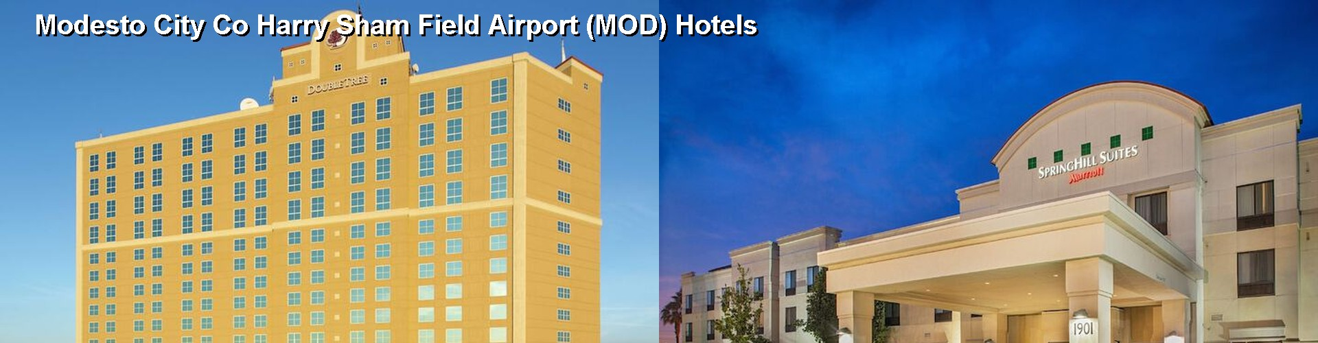 5 Best Hotels near Modesto City Co Harry Sham Field Airport (MOD)