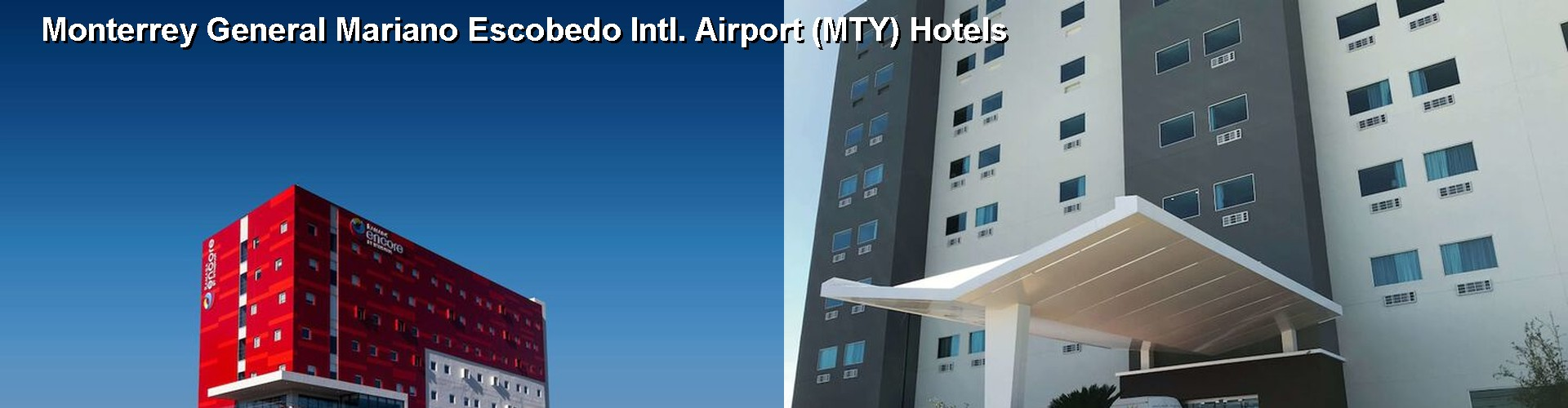 5 Best Hotels near Monterrey General Mariano Escobedo Intl. Airport (MTY)