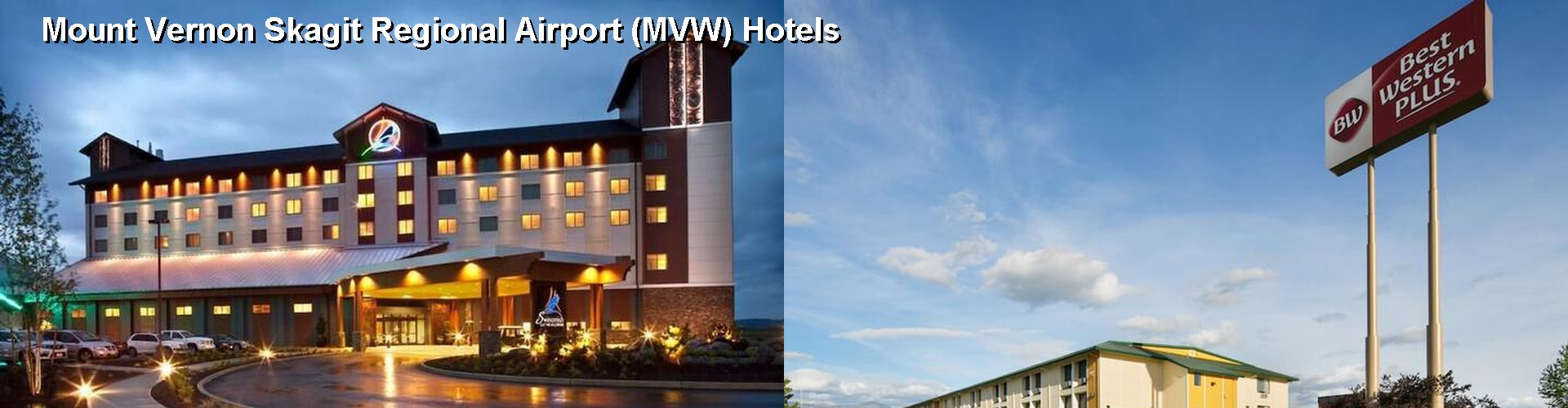 5 best hotels near mount vernon skagit regional airport mvw