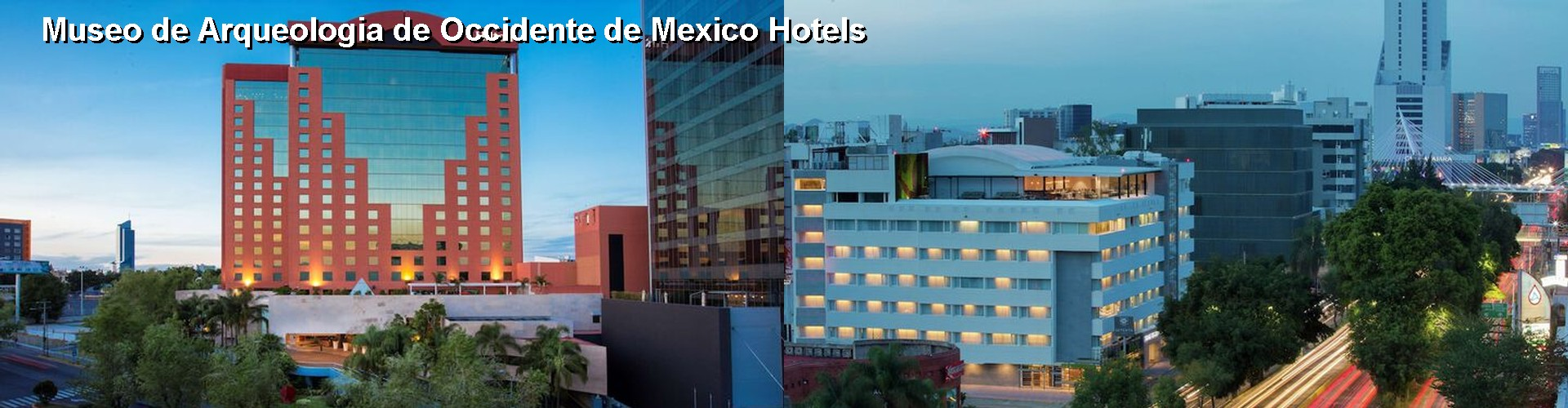 4 Best Hotels near Museo de Arqueologia de Occidente de Mexico