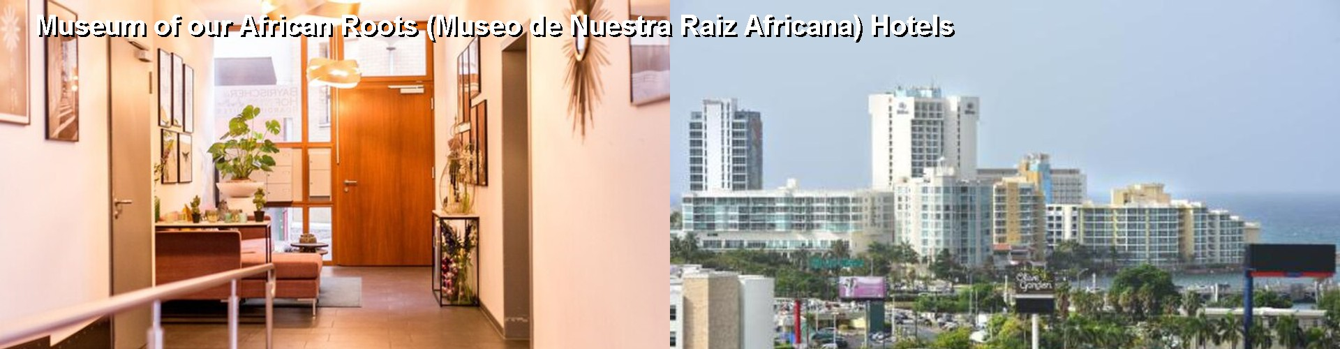 5 Best Hotels near Museum of our African Roots (Museo de Nuestra Raiz Africana)