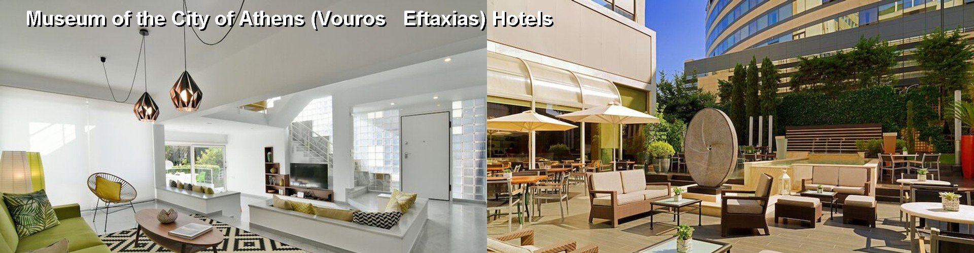 5 Best Hotels near Museum of the City of Athens (Vouros Eftaxias)