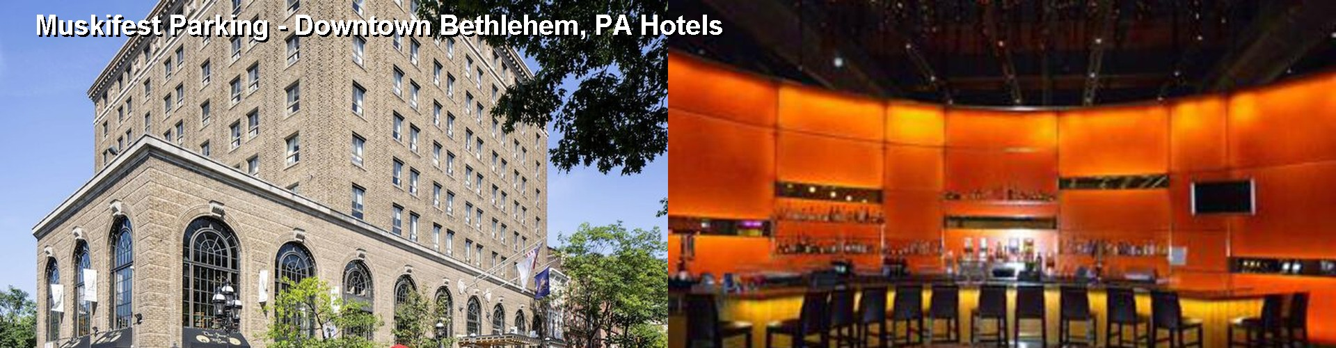5 Best Hotels near Muskifest Parking - Downtown Bethlehem, PA
