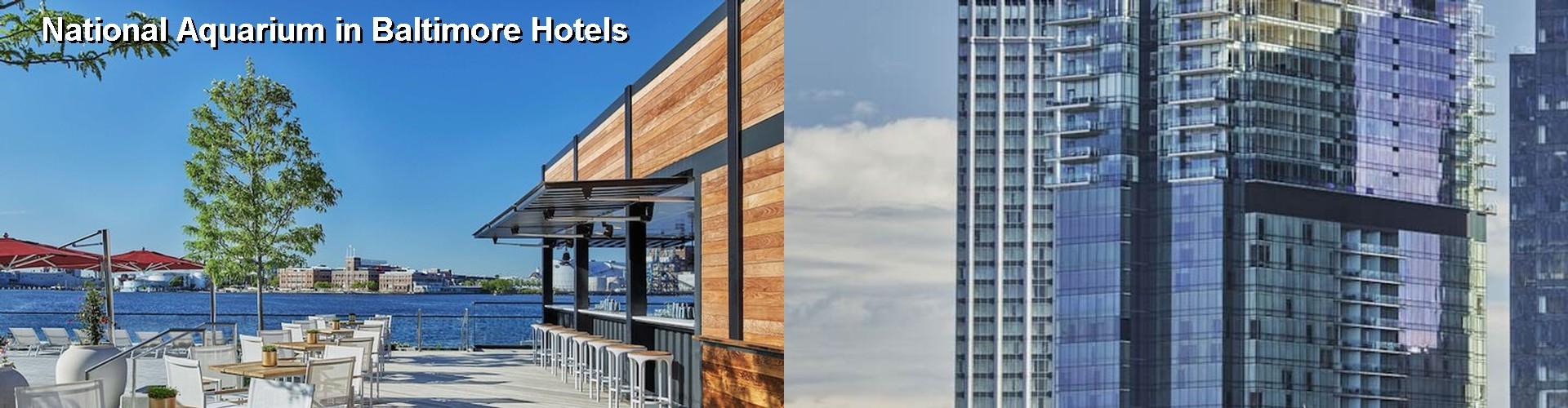 5 Best Hotels Near National Aquarium In Baltimore