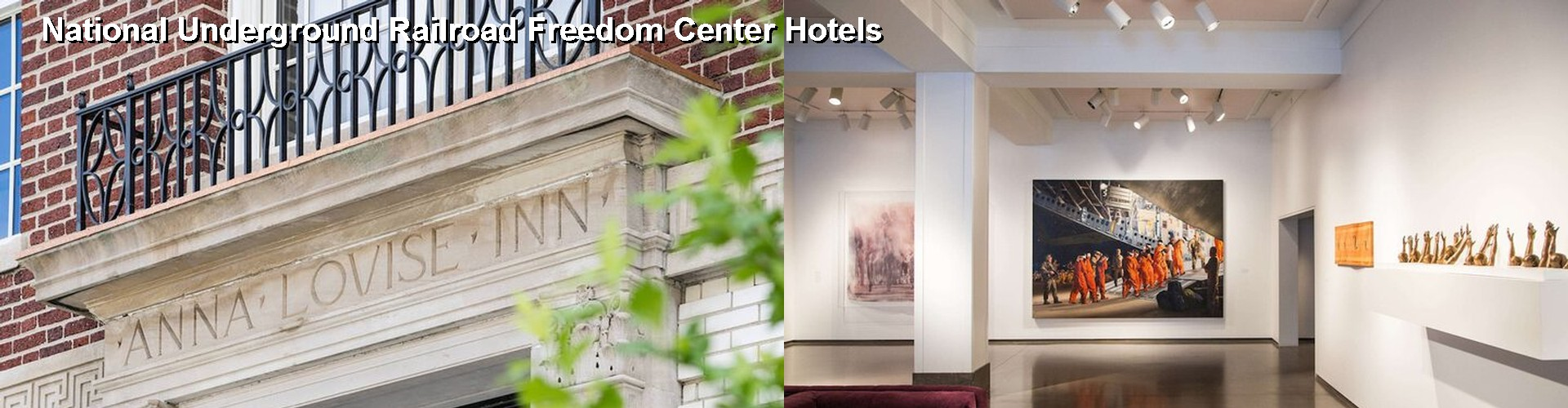 5 Best Hotels near National Underground Railroad Freedom Center