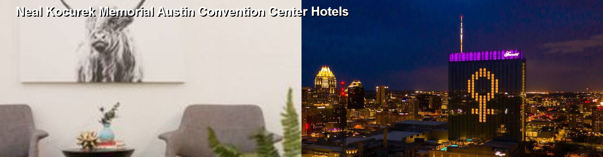 5 Best Hotels near Neal Kocurek Memorial Austin Convention Center