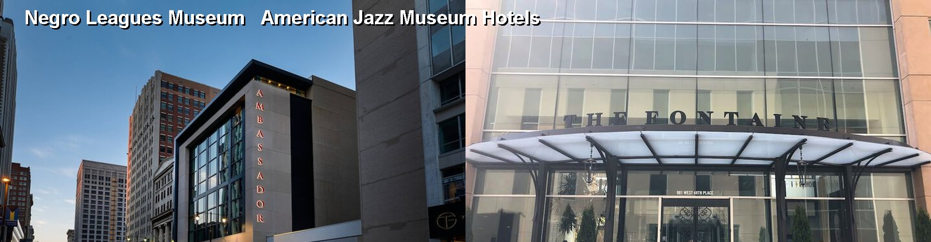 5 Best Hotels near Negro Leagues Museum American Jazz Museum