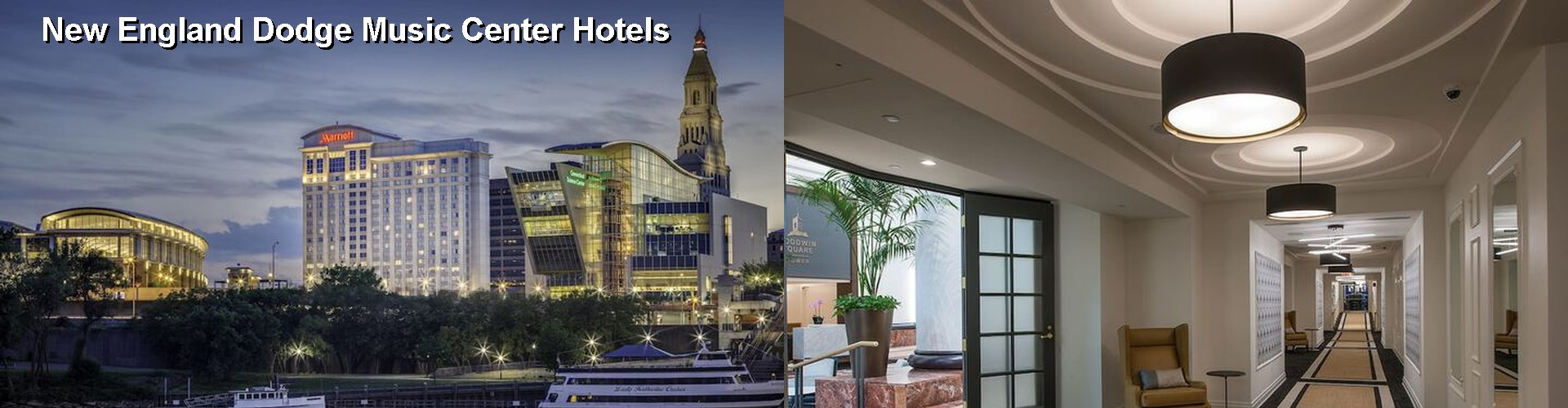 5 Best Hotels near New England Dodge Music Center