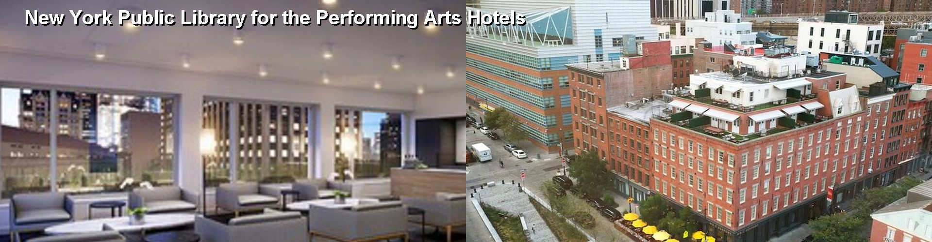 5 Best Hotels near New York Public Library for the Performing Arts