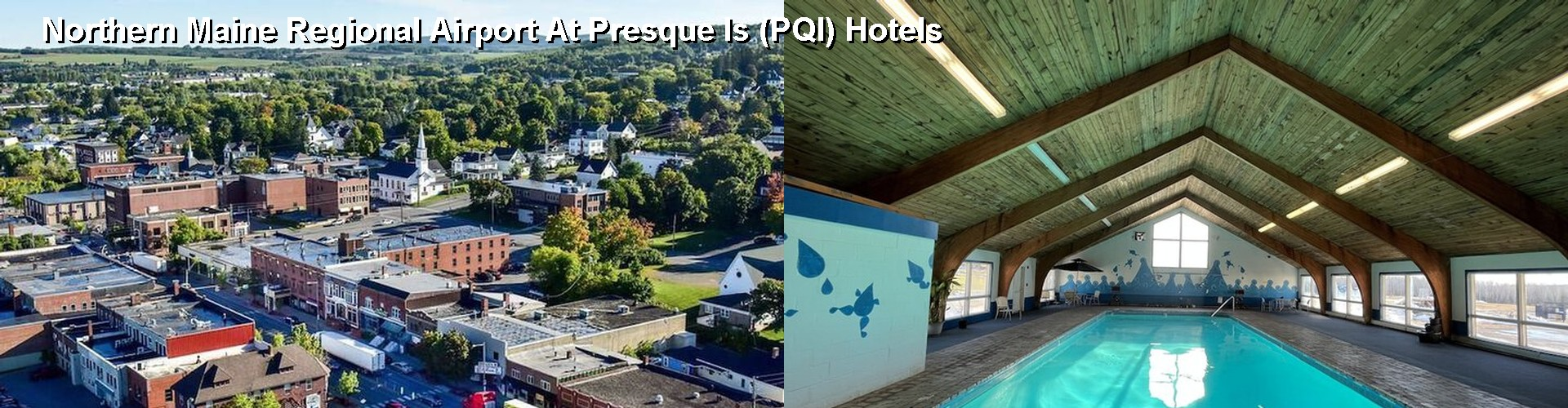 3 Best Hotels near Northern Maine Regional Airport At Presque Is (PQI)