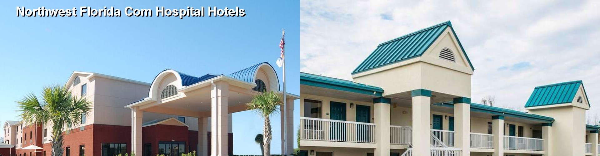 5 Best Hotels near Northwest Florida Com Hospital