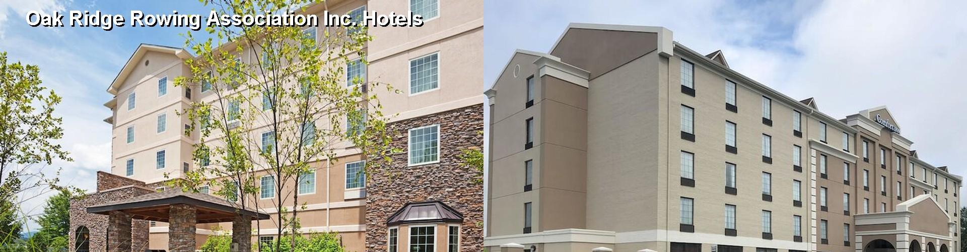 5 Best Hotels Near Oak Ridge Rowing Ociation Inc