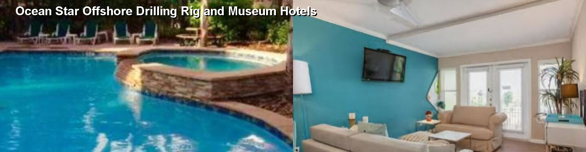 5 Best Hotels near Ocean Star Offshore Drilling Rig and Museum
