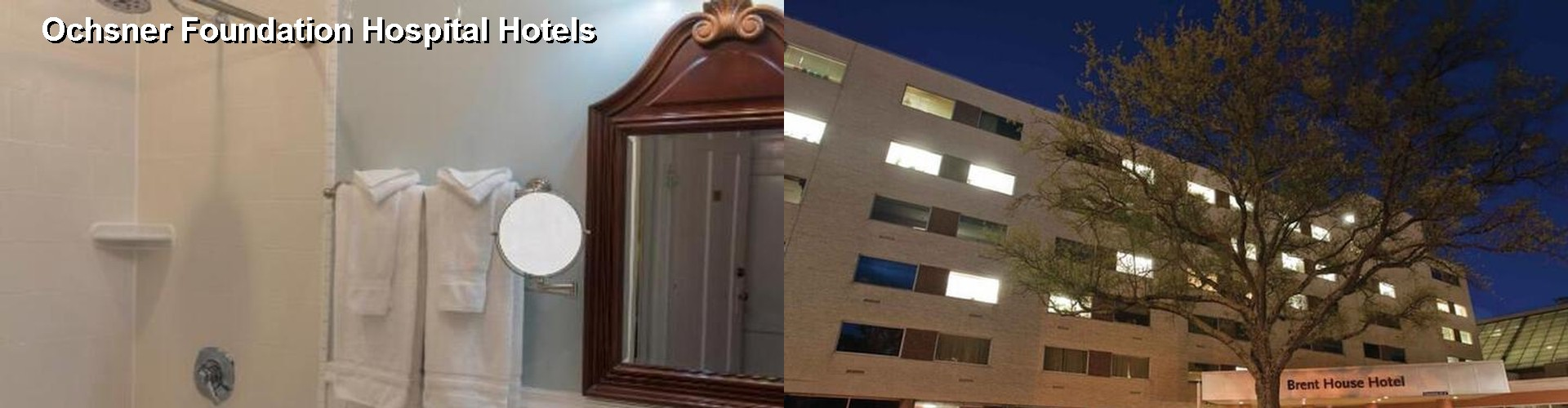 5 Best Hotels near Ochsner Foundation Hospital
