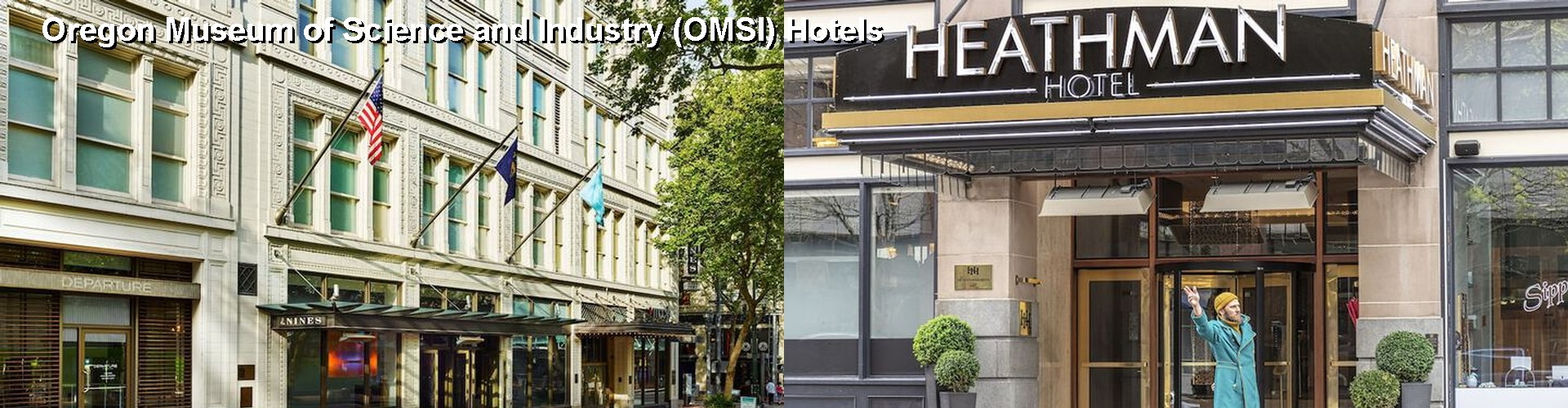 5 Best Hotels near Oregon Museum of Science and Industry (OMSI)