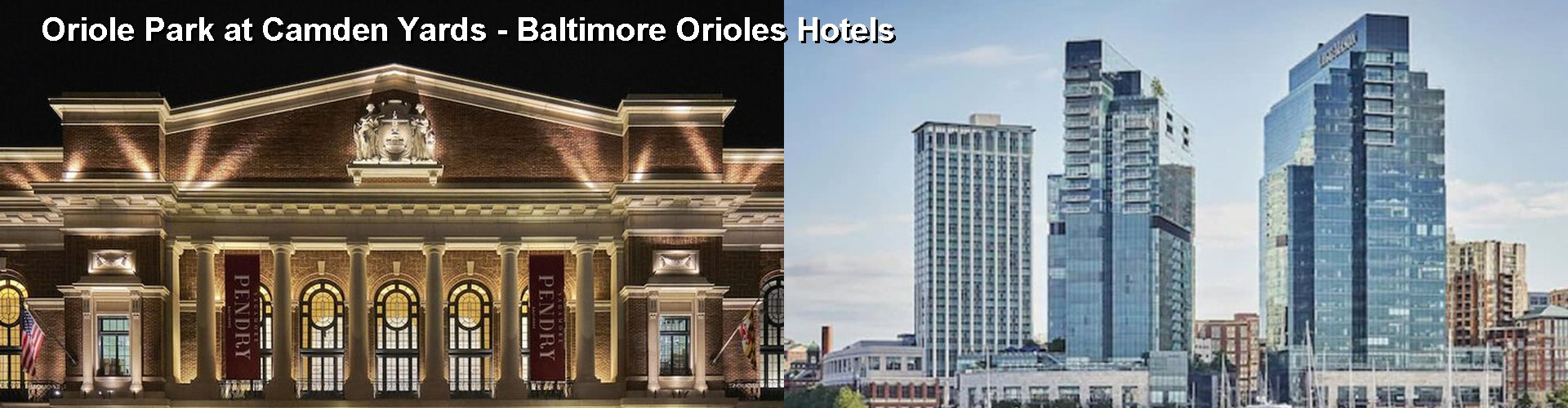5 Best Hotels near Oriole Park at Camden Yards- Baltimore Orioles