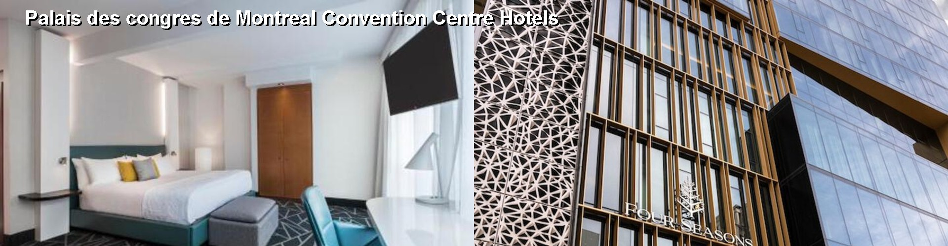5 Best Hotels near Palais des congres de Montreal Convention Centre