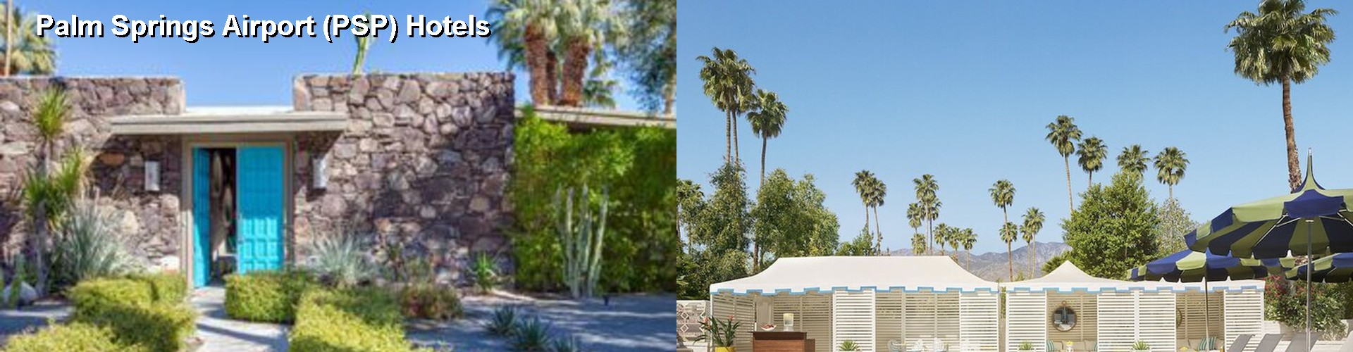 5 Best Hotels near Palm Springs Airport (PSP)