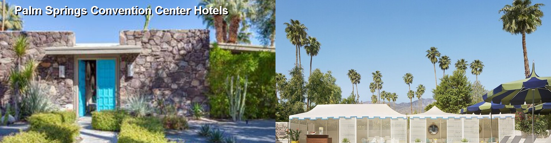 5 Best Hotels near Palm Springs Convention Center