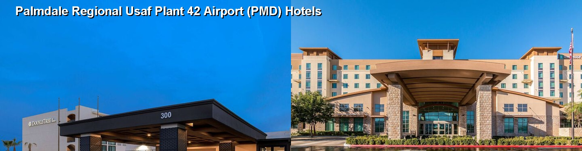 5 Best Hotels near Palmdale Regional Usaf Plant 42 Airport (PMD)