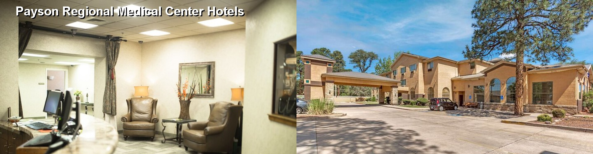 5 Best Hotels near Payson Regional Medical Center