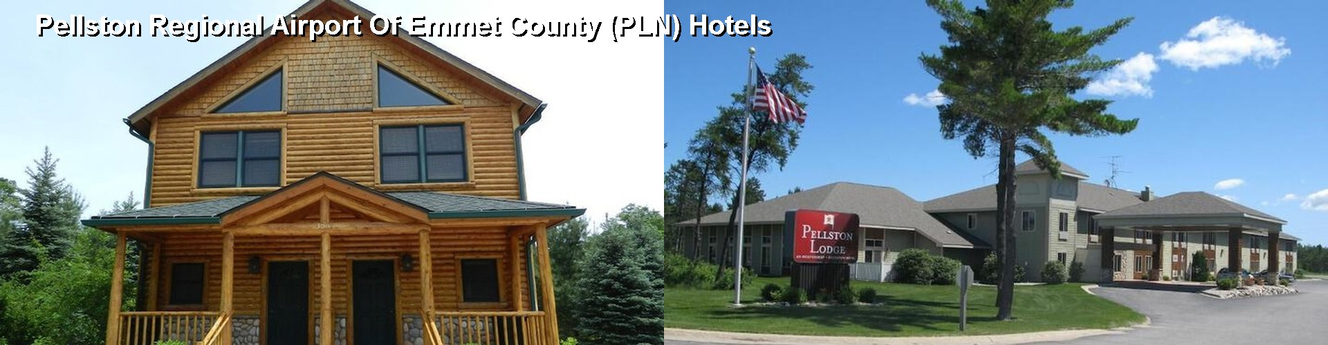 4 Best Hotels near Pellston Regional Airport Of Emmet County (PLN)