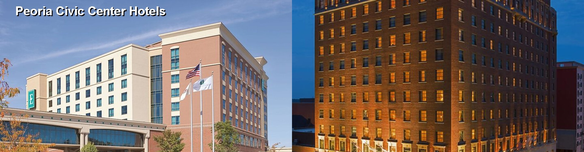 5 Best Hotels near Peoria Civic Center