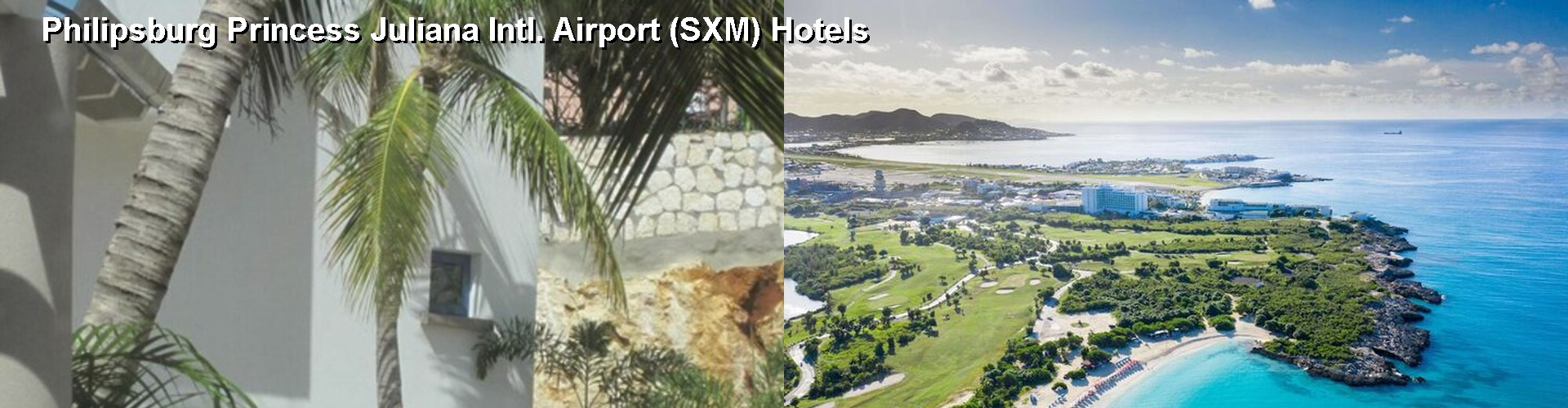 5 Best Hotels near Philipsburg Princess Juliana Intl. Airport (SXM)