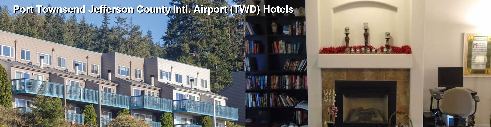 5 Best Hotels near Port Townsend Jefferson County Intl. Airport (TWD)