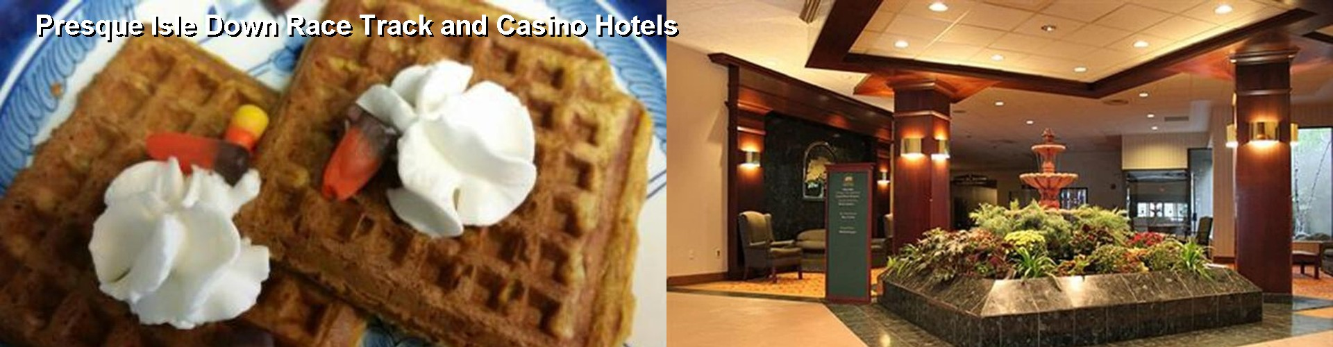 5 Best Hotels near Presque Isle Down Race Track and Casino