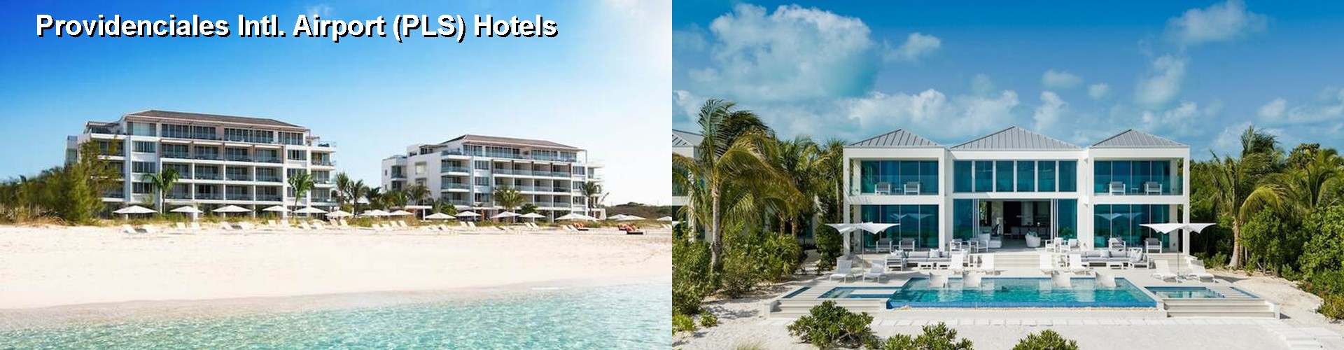 5 Best Hotels near Providenciales Intl. Airport (PLS)
