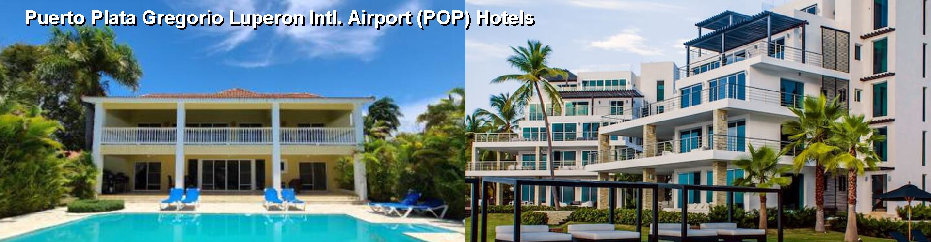 5 Best Hotels near Puerto Plata Gregorio Luperon Intl. Airport (POP)