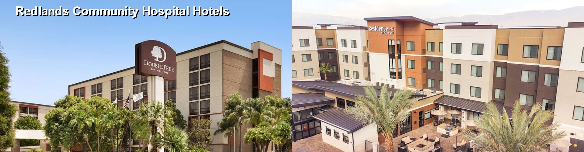 5 Best Hotels Near Redlands Community Hospital