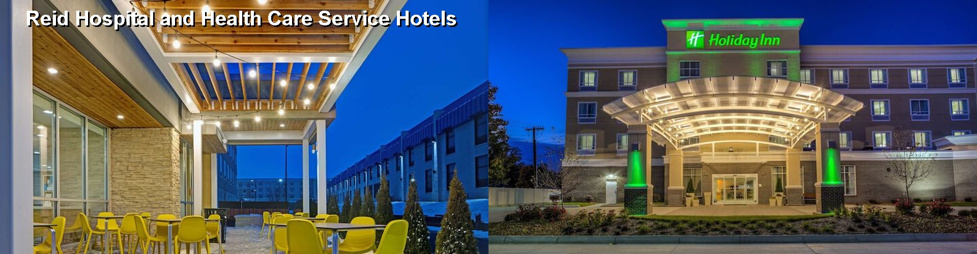 5 Best Hotels near Reid Hospital and Health Care Service