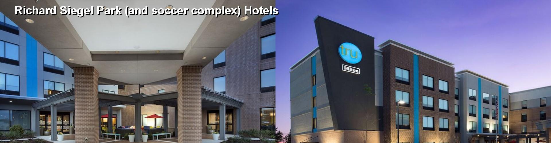 5 Best Hotels Near Richard Siegel Park And Soccer Complex