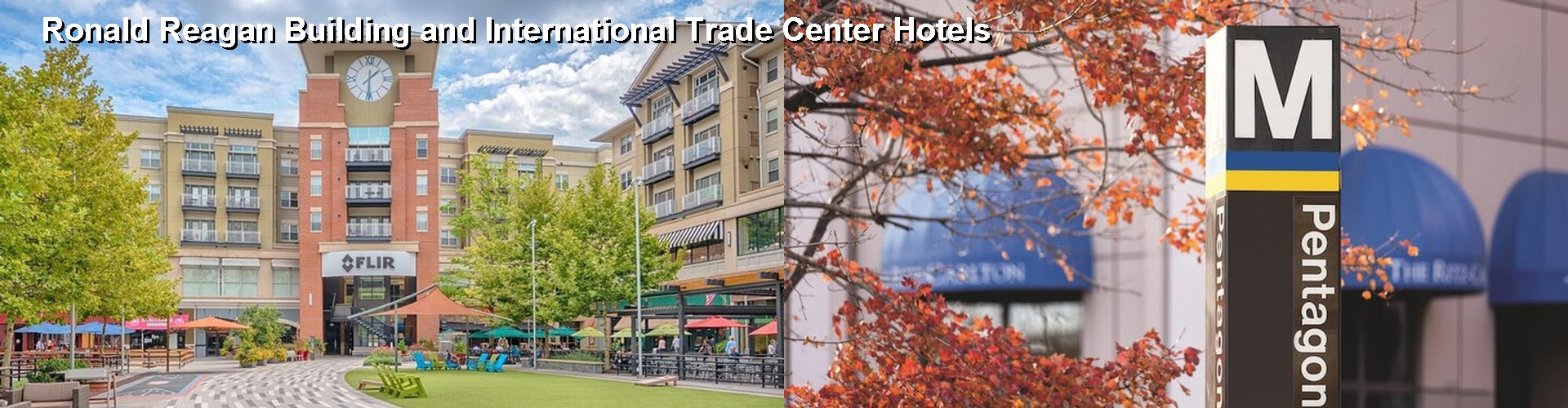 5 Best Hotels near Ronald Reagan Building and International Trade Center