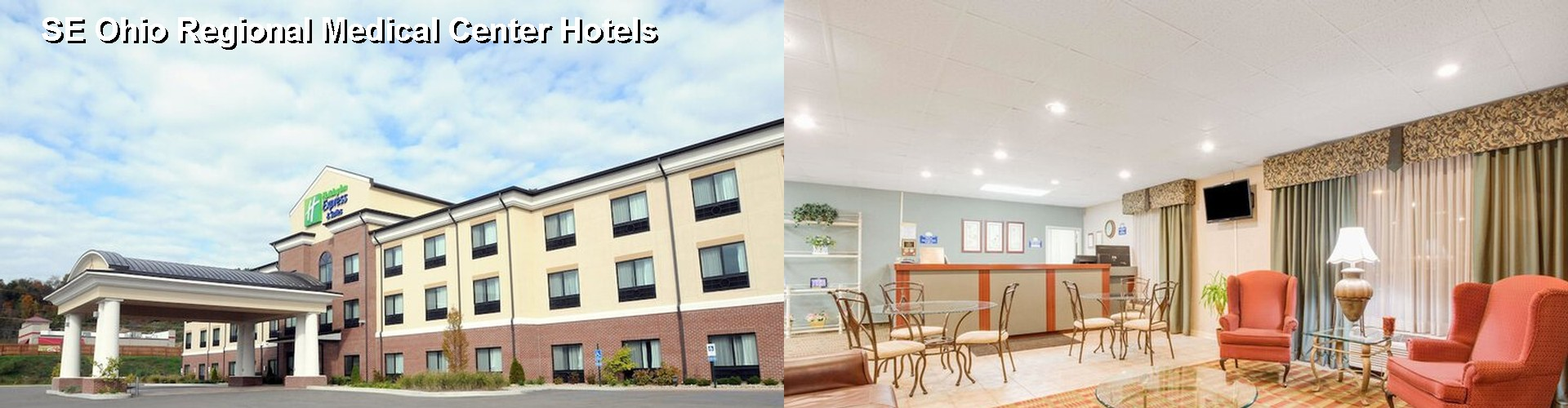 5 Best Hotels near SE Ohio Regional Medical Center