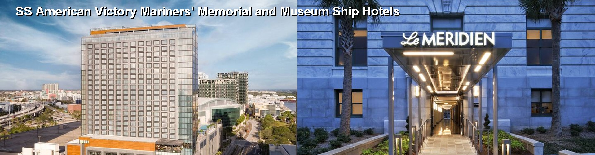 5 Best Hotels near SS American Victory Mariners' Memorial and Museum Ship