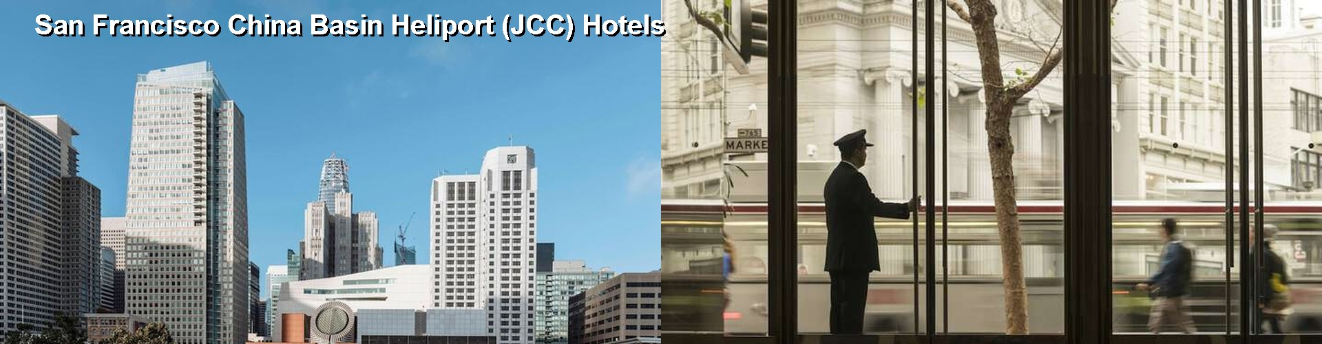 4 Best Hotels near San Francisco China Basin Heliport (JCC)