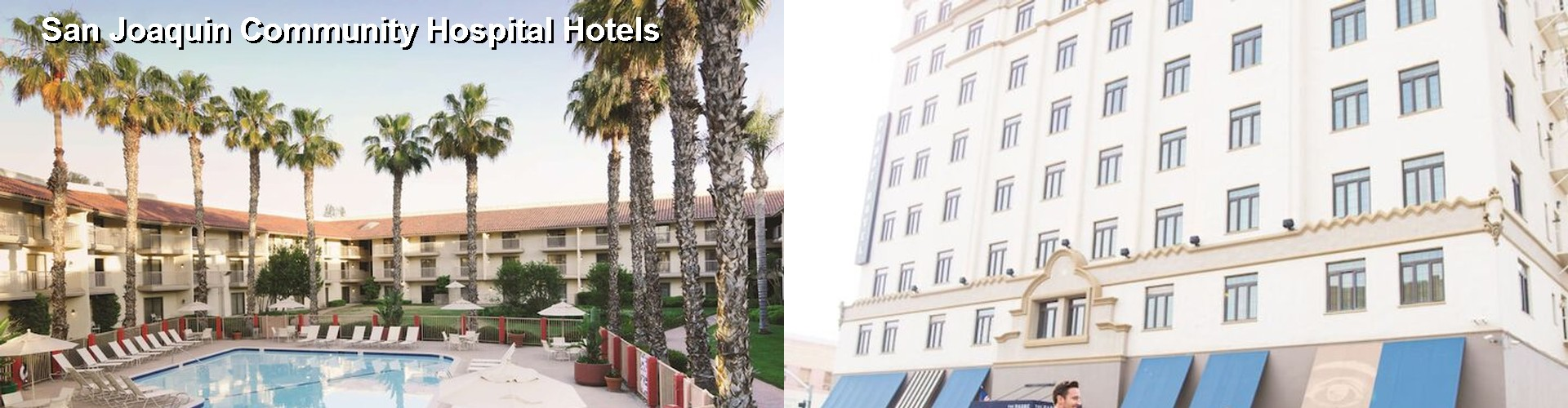 35 Hotels Near San Joaquin Community Hospital In Bakersfield Ca