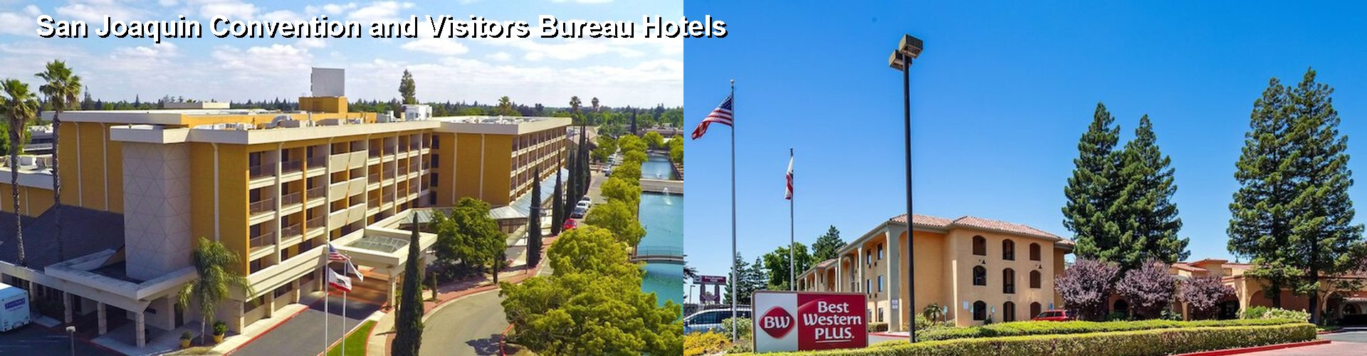 5 Best Hotels near San Joaquin Convention and Visitors Bureau