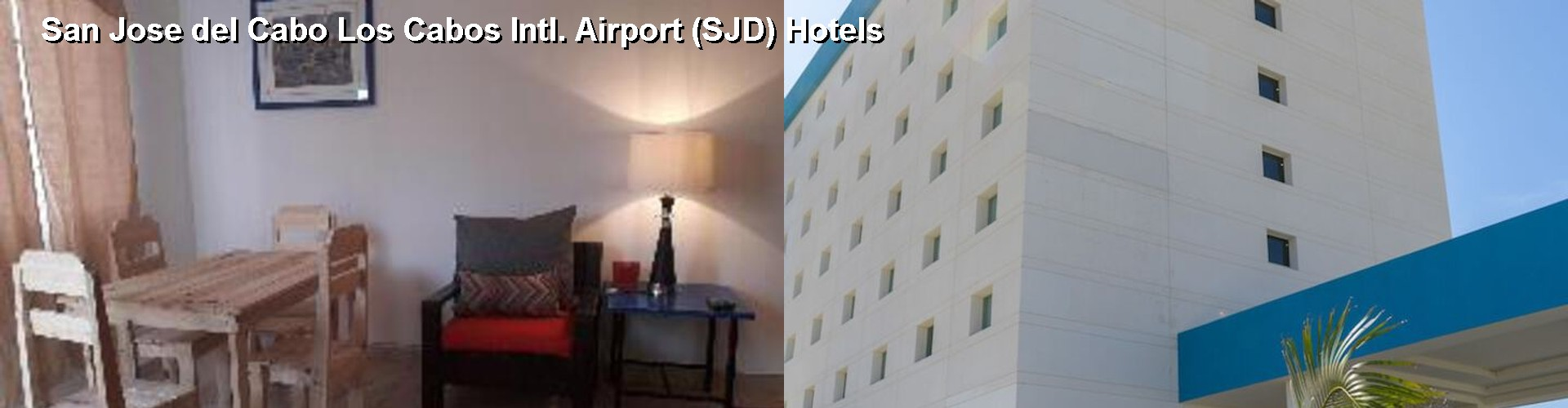5 Best Hotels near San Jose del Cabo Los Cabos Intl. Airport (SJD)