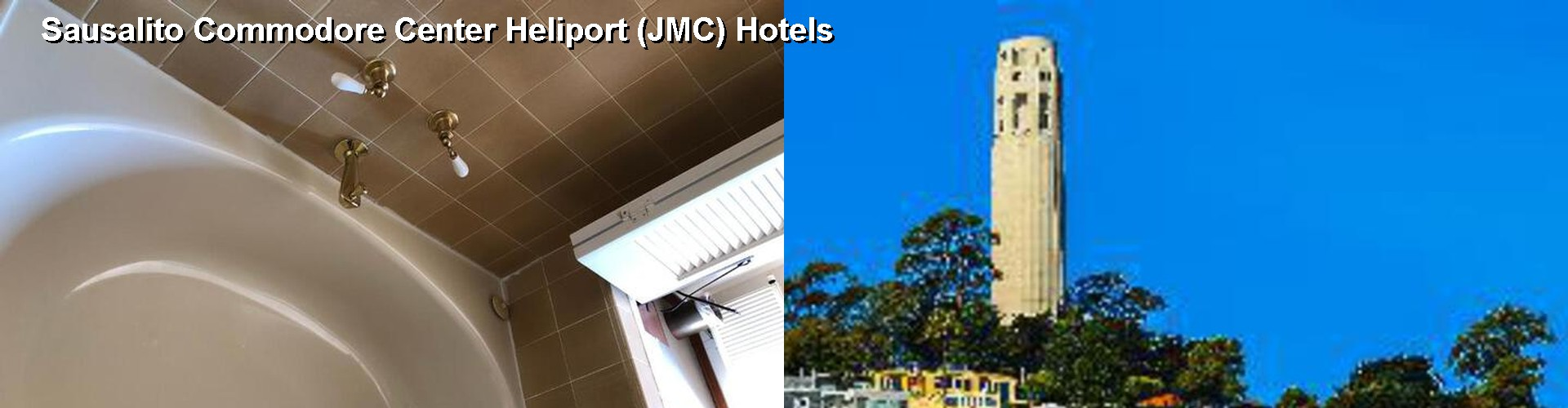 5 Best Hotels near Sausalito Commodore Center Heliport (JMC)